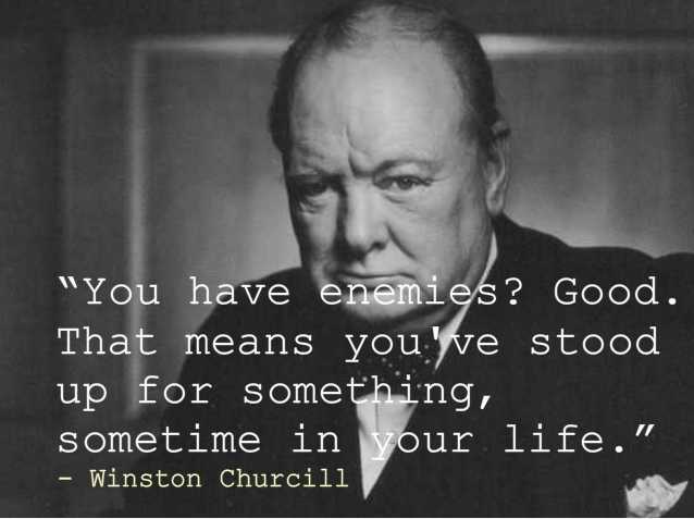 You Have Enemies Winston Churchill